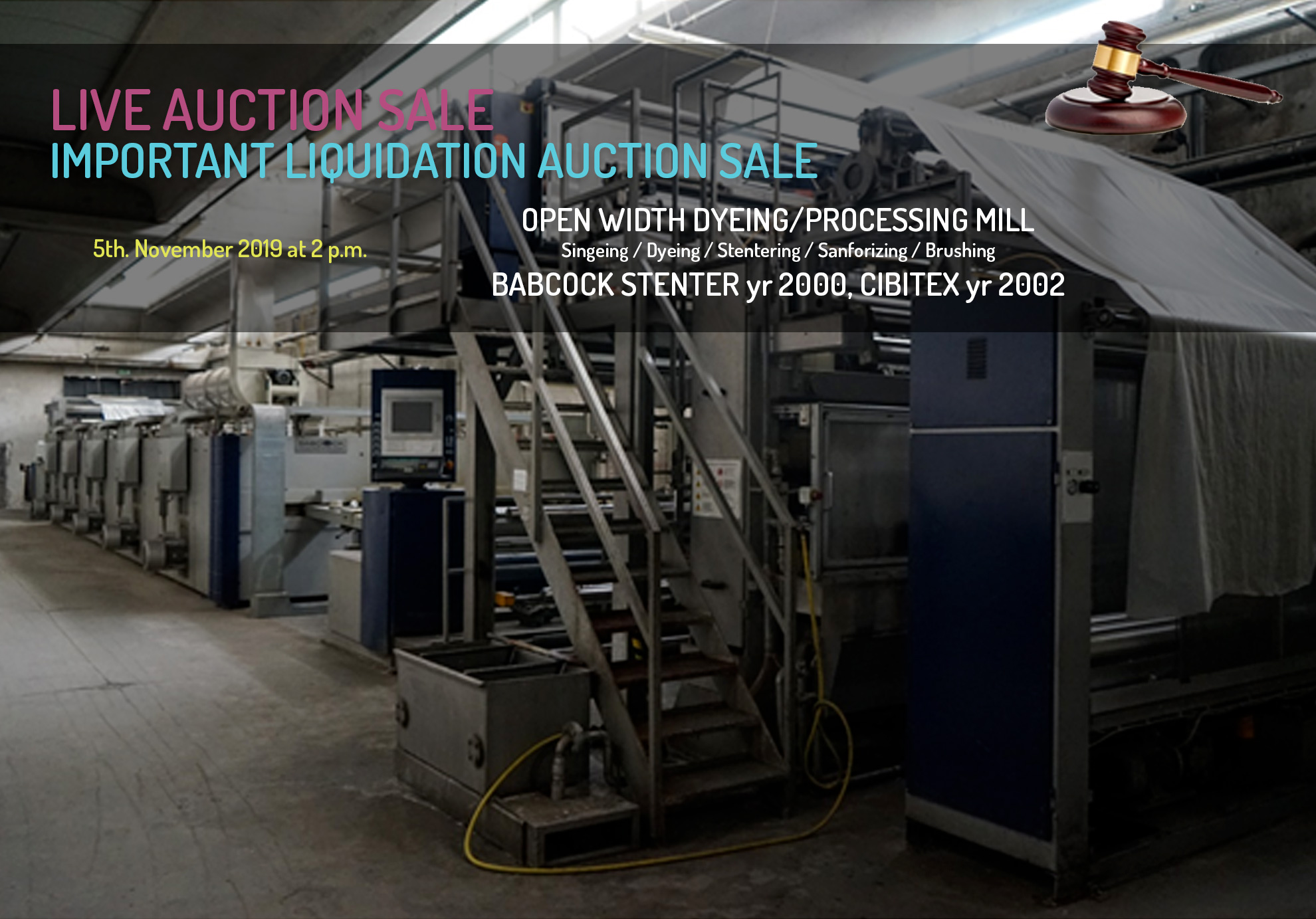5th NOVEMBER TEXTILE PROCESSING MILL LIVE AUCTION SALE